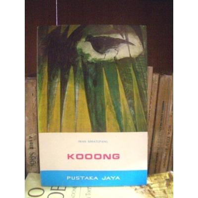 "Novel ""Kooong"" karya Iwan Simatupang, Pustaka Jaya 1975"